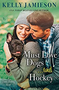 Must Love Dogs... and Hockey by Kelly Jamieson