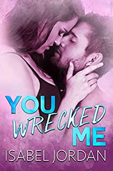 You Wrecked Me by Isabel Jordan