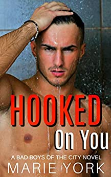 Hooked on You by Marie York