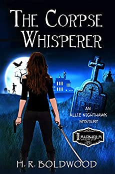 The Corpse Whisperer by H. R. Boldwood
