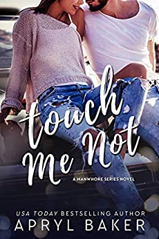 Touch Me Not by Apryl Baker