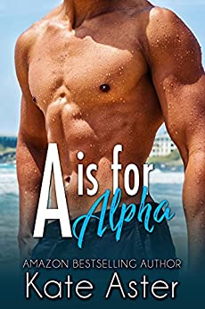 A Is for Alpha by Kate Aster