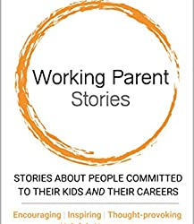 Working Parent Stories