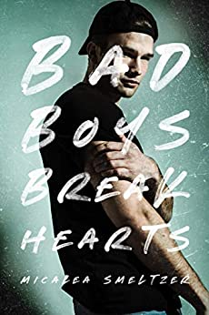 Bad Boys Break Hearts by Micalea Smeltzer