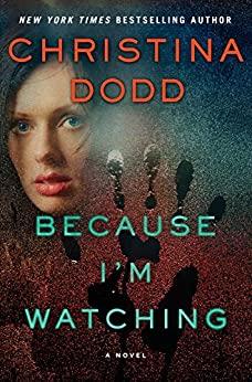 Because I'm Watching by Christina Dodd