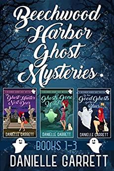 Beechwood Harbor Ghost Mysteries by Danielle Garrett