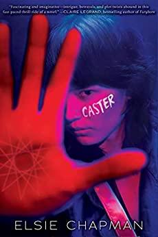 Caster by Elsie Chapman