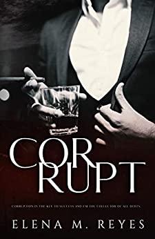 Corrupt by Elena M. Reyes
