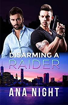 Disarming a Raider by Ana Night