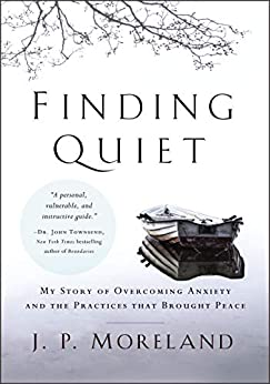 Finding Quiet by J.P. Moreland