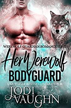 Her Werewolf Bodyguard by Jodi Vaughn