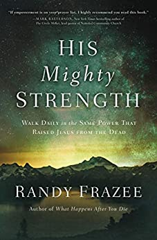 His Mighty Strength by Randy Frazee
