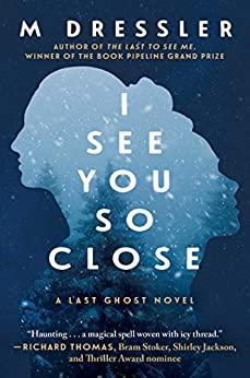I See You So Close by M. Dressler