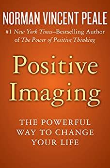 Positive Imaging by Norman Vincent Peale