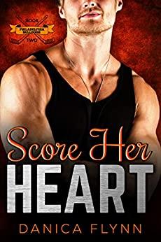 Score Her Heart by Danica Flynn