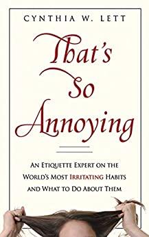 That's So Annoying by Cynthia W. Lett