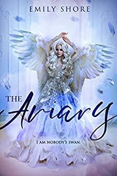 The Aviary by Emily Shore