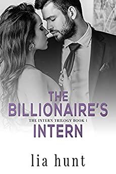 The Billionaire's Intern by Lia Hunt