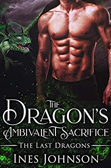 The Dragon's Ambivalent Sacrifice by Ines Johnson