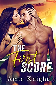 The First Score by Amie Knight