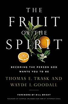 The Fruit of the Spirit by Wayde I. Goodall