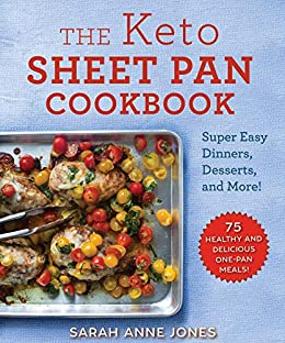 The Keto Sheet Pan Cookbook by Sarah Anne Jones