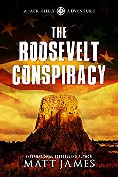 The Roosevelt Conspiracy by Matt James