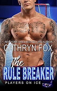 The Rule Breaker by Cathryn Fox