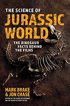 The Science of Jurassic World by Mark Brake