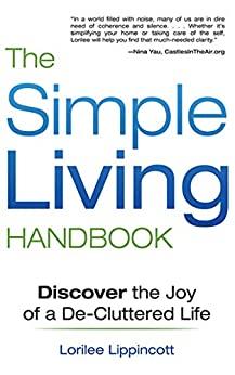 The Simple Living Handbook by Lorilee Lippincott