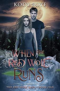 When the Red Wolf Runs by Kody Boye