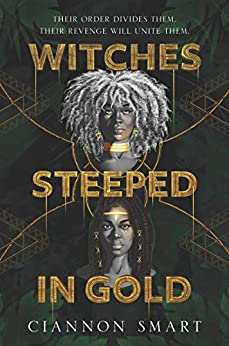 Witches Steeped in Gold by Ciannon Smart