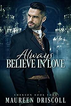 Always Believe in Love by Maureen Driscoll
