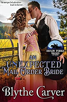 An Unexpected Mail Order Bride by Blythe Carver
