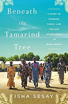 Beneath the Tamarind Tree by Isha Sesay