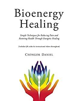 Bioenergy Healing by Csongor Daniel