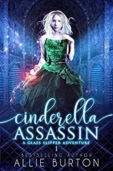 Cinderella Assassin by Allie Burton