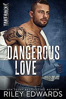 Dangerous Love by Riley Edwards
