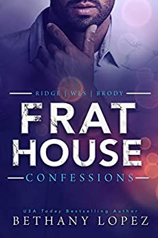 Frat House Confessions by Bethany Lopez
