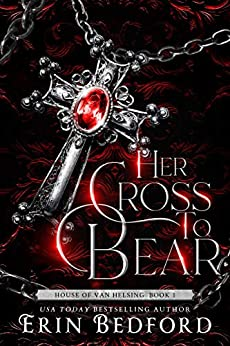 Her Cross to Bear by Erin Bedford