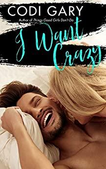 I Want Crazy by Codi Gary