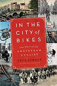 In the City of Bikes by Pete Jordan