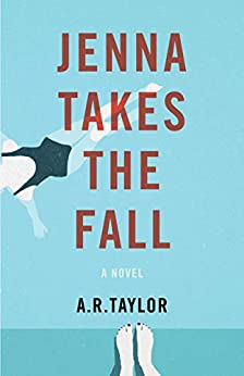 Jenna Takes the Fall by A. R. Taylor