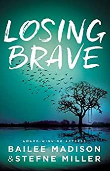 Losing Brave by Stefne Miller