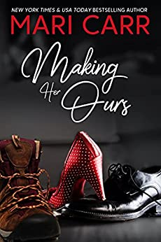 Making Her Ours by Mari Carr