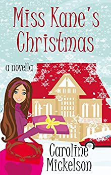 Miss Kane's Christmas by Caroline Mickelson