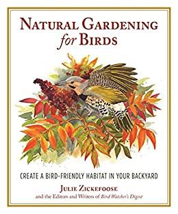 Natural Gardening for Birds by Julie Zickefoose