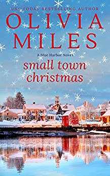 Small Town Christmas by Olivia Miles