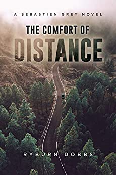 The Comfort of Distance by Ryburn Dobbs