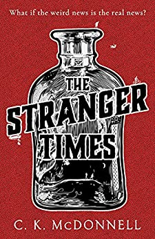 The Stranger Times by C. K. McDonnell